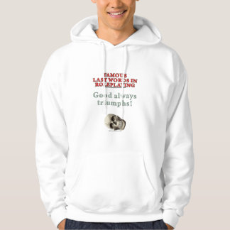 Famous Last Words in Roleplaying: Good Hoodie