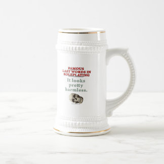 Famous Last Words in Roleplaying: Harmless 18 Oz Beer Stein