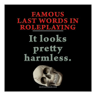 Famous Last Words in Roleplaying Harmless Poster