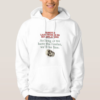 Famous Last Words in Roleplaying: Healer Hoodie