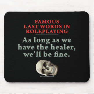 Famous Last Words in Roleplaying: Healer Mouse Pad