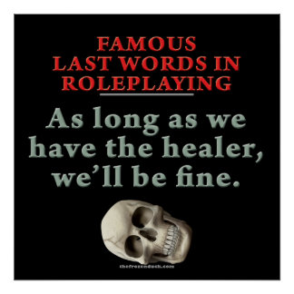 Famous Last Words in Roleplaying Healer Poster