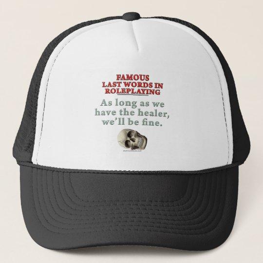 Famous Last Words in Roleplaying: Healer Trucker Hat