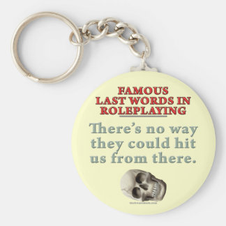 Famous Last Words in Roleplaying: Hit Key Chain