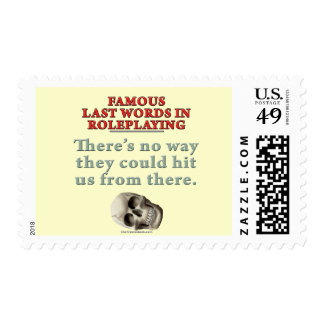 Famous Last Words in Roleplaying: Hit Postage Stamps