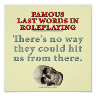 Famous Last Words in Roleplaying Hit Posters