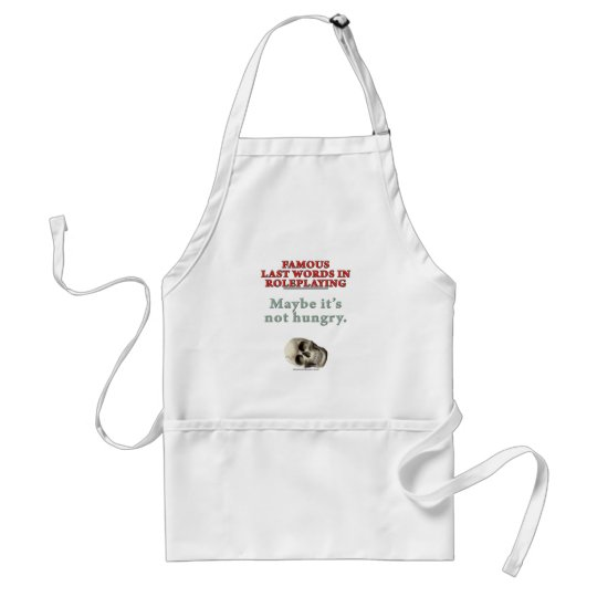 Famous Last Words in Roleplaying: Hungry Adult Apron