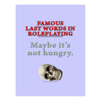 Famous Last Words in Roleplaying: Hungry Postcard
