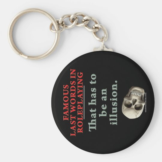 Famous Last Words in Roleplaying: Illusion Keychain