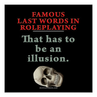Famous Last Words in Roleplaying Illusion Poster