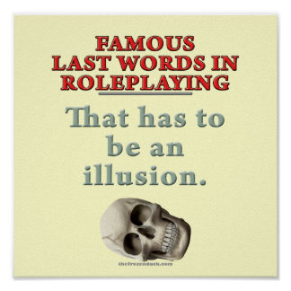 Famous Last Words in Roleplaying Illusion Print