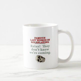 Famous Last Words in Roleplaying:  Know Coffee Mug
