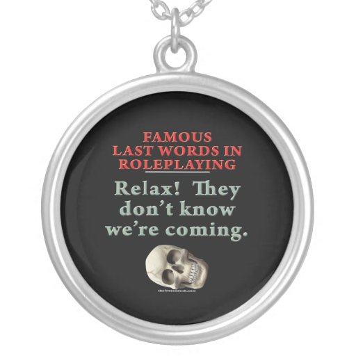 Famous Last Words in Roleplaying:  Know Round Pendant Necklace