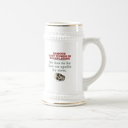 Famous Last Words in Roleplaying: Spells Beer Stein