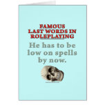 Famous Last Words in Roleplaying: Spells Greeting Card