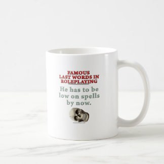 Famous Last Words in Roleplaying: Spells Coffee Mug