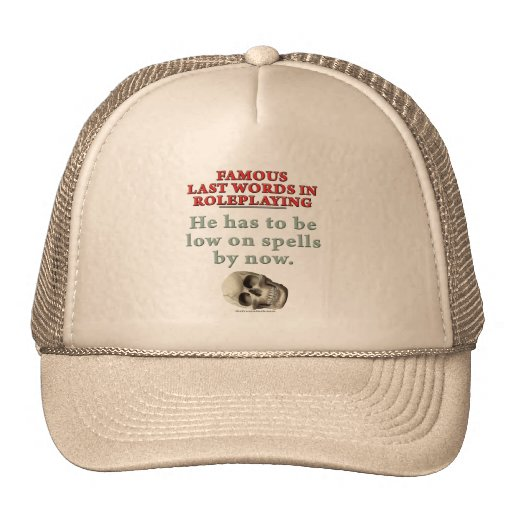 Famous Last Words in Roleplaying: Spells Trucker Hat