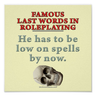 Famous Last Words in Roleplaying Spells Poster