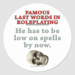 Famous Last Words in Roleplaying: Spells Classic Round Sticker