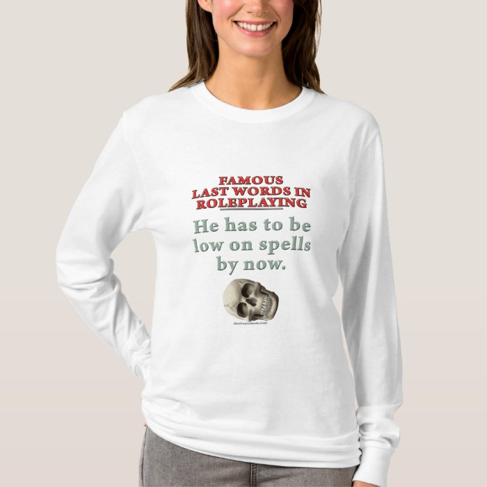 Famous Last Words in Roleplaying: Spells T-Shirt