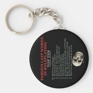 Famous Last Words in Roleplaying: Top Ten Basic Round Button Keychain
