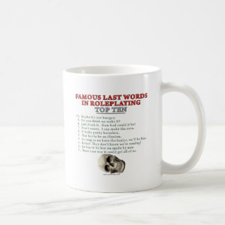 Famous Last Words in Roleplaying: Top Ten Coffee Mug
