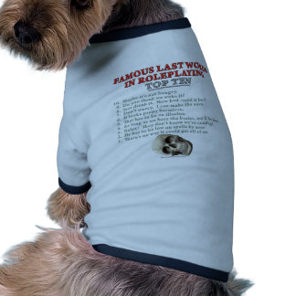 Famous Last Words in Roleplaying Top Ten Dog Clothes