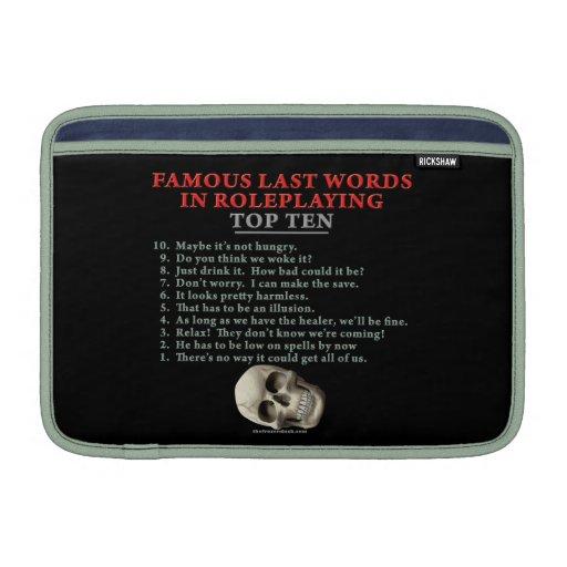 Famous Last Words in Roleplaying: Top Ten MacBook Air Sleeves