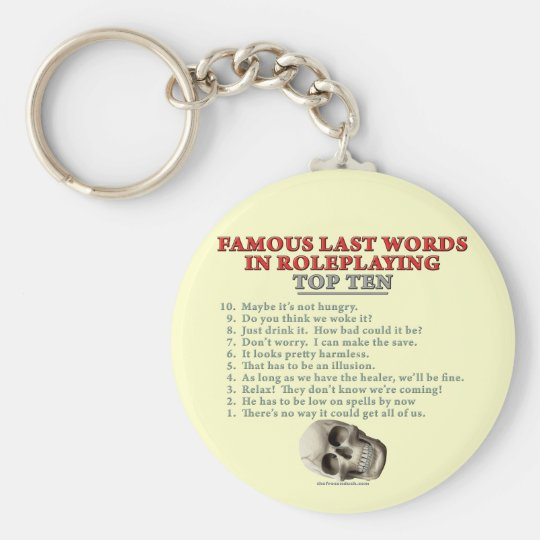 Famous Last Words in Roleplaying: Top Ten Keychain