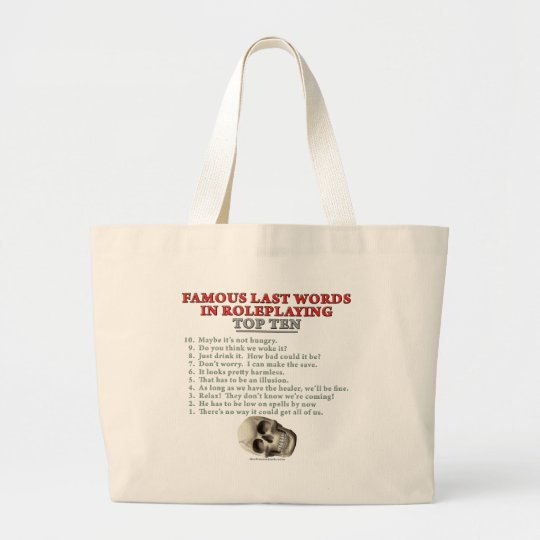 Famous Last Words in Roleplaying: Top Ten Large Tote Bag