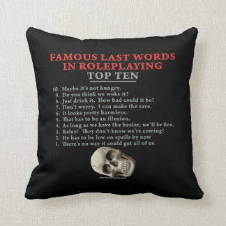 Famous Last Words in Roleplaying: Top Ten Throw Pillows