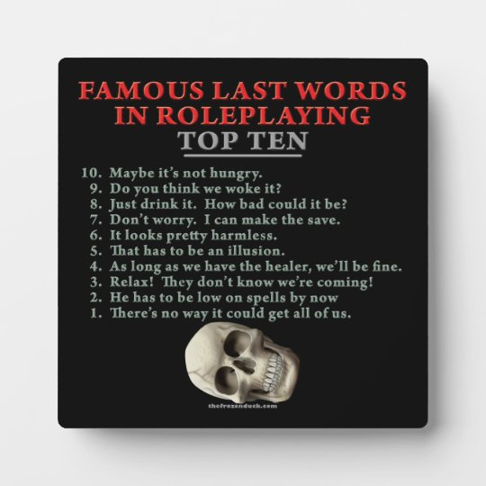Famous Last Words in Roleplaying: Top Ten Plaque