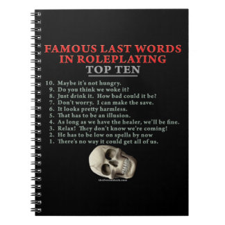Famous Last Words in Roleplaying: Top Ten Spiral Note Book