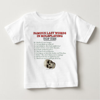Famous Last Words in Roleplaying: Top Ten Tee Shirt