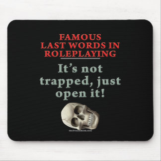Famous Last Words in Roleplaying: Trapped Mouse Mats