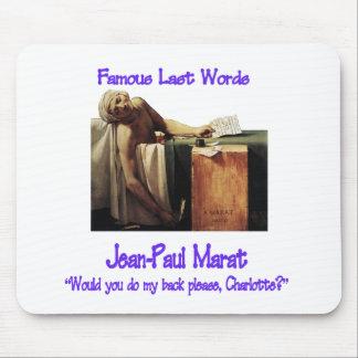 Famous Last Words Marat Mouse Pad