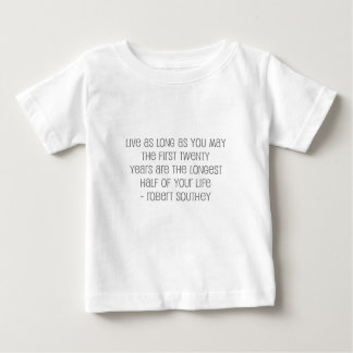 """Famous, """"Live as long as you may"""" quote Baby T-Shirt"""
