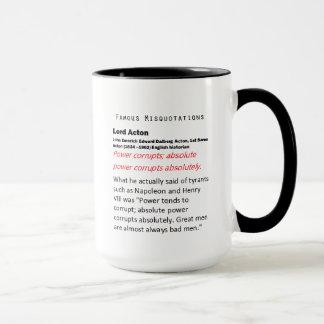 Famous  Misquotations Lord Acton Mug