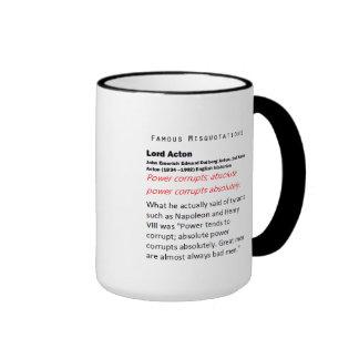 Famous  Misquotations Lord Acton Ringer Mug