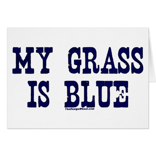 Famous My Grass Is Blue Card