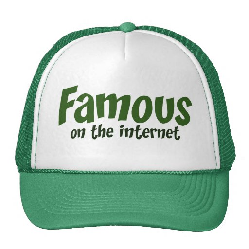 Famous on the Internet Trucker Hat