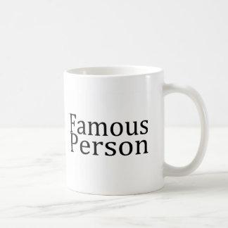 Famous Person Coffee Mug