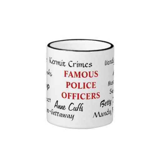Famous Police Officers - Funny Police Names Coffee Mugs