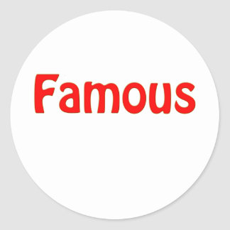 Famous! Classic Round Sticker
