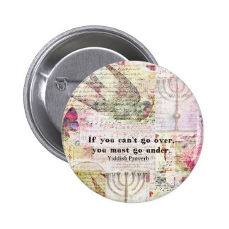 Famous Yiddish proverb with Judaica themed art Button