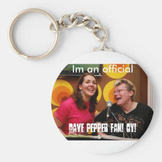 fan5, Im an official, Dave Pepper fan! OY! Keychain