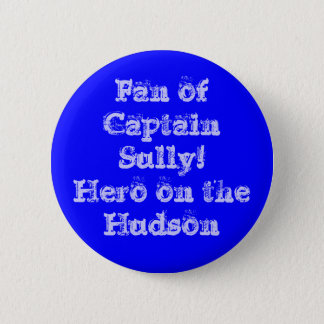 Fan of Captain Sully! Hero Pin