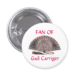 Fan of Gail Carriger Pin Badge Button