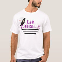 Fan of Mixed Martial Arts T-Shirt