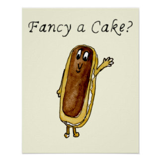 Fancy A Cake Funny Chocolate Eclair Quirky Art Poster